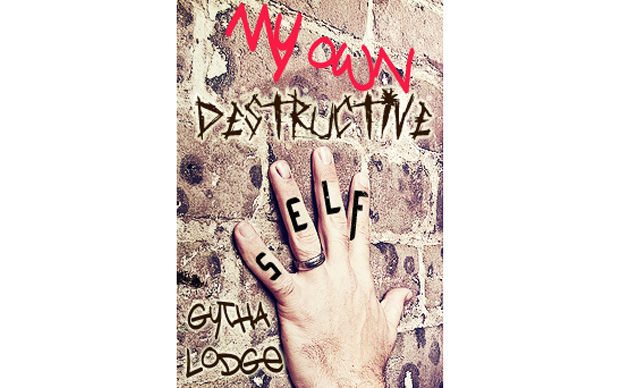 Cover Version 2 for My Own Destructive Self - book by Gytha Lodge